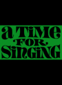 a-time-for-singing